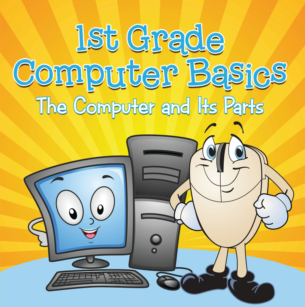 1st Grade Computer Basics The Computer And Its Parts By