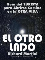 """""""El Otro Lado"""" Guía del Turista para Abrirse Camino en la Otra Vida"""