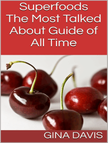 Superfoods: The Most Talked About Guide of All Time