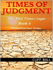 Times of Judgment: A Christian End Times Thriller: The End Times Saga, #6
