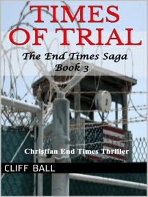 Times of Trial: Christian End Times Thriller: The End Times Saga, #3