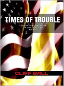 Times of Trouble: Christian End Times Novel: The End Times Saga, #2