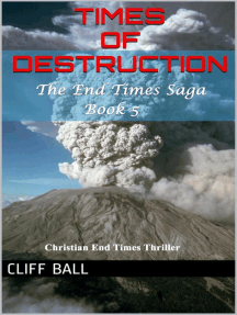 Times of Destruction: A Christian End Times Thriller: The End Times Saga, #5