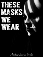 These Masks We Wear