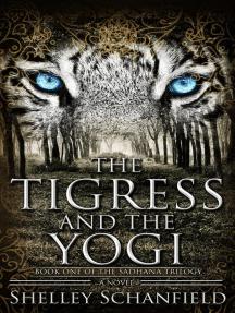 The Tigress and the Yogi: The Sadhana Trilogy, #1