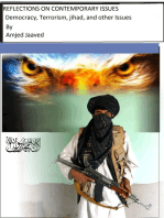 Reflections on Contemprorary Issues: Democracy, Terrorism, jihad, and other issues