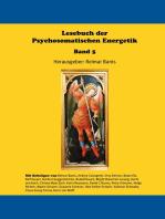 Lesebuch der Psychosomatischen Energetik Band 5