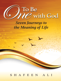 To Be One with God: Seven Journeys to the Meaning of Life