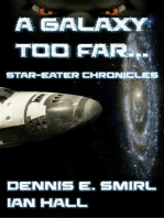 The Star-Eater Chronicles 1. A Galaxy Too Far