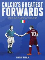 Calcio's Greatest Forwards: The Goalscorers of Serie A