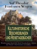 Auf Theodor Fontanes Wegen - Kulturhistorische Beschreibungen und Reisetagebücher
