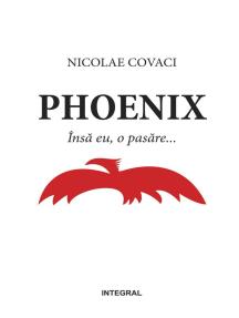 Phoenix. Însă eu, o pasăre