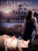 La princesa & el cuidador de puercos (Trilogía de Almas Gemelas, #1)