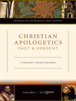 Christian Apologetics Past and Present (Volume 1, To 1500)