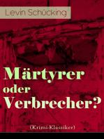 Märtyrer oder Verbrecher? (Krimi-Klassiker)