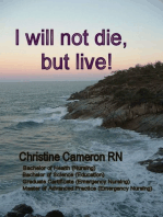 I Will Not Die, But Live!