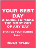 Your Best Day A Guide To Make the Most Out of Any Day (Change Your Habits Book 1)