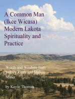 A Common Man (Ikce Wicasa) Modern Lakota Spirituality and Practice
