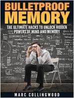 Bulletproof Memory The Ultimate Hacks to Unlock Hidden Powers of Mind and Memory