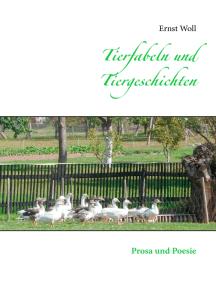 Tierfabeln und Tiergeschichten: Prosa und Poesie