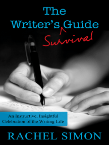 The Writer's Survival Guide: An Instructive, Insightful Celebration of the Writing Life