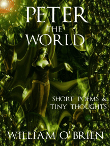 Peter - The World: Short Poems & Tiny Thoughts (Peter: A Darkened Fairytale, #3)