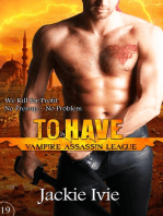 To Have (Vampire Assassin League, #19)