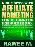 Niche Sites With Affiliate Marketing For Beginners : Niche Market Research, Cheap Domain Name & Web Hosting, Model For Google AdSense, ClickBank, SellHealth, CJ & LinkShare: Online Business Series