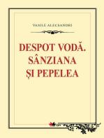 Despot Voda. Sanziana si Pepelea