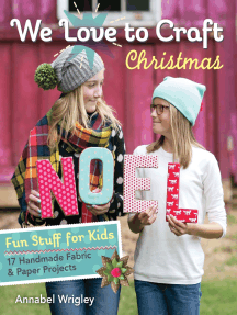 We Love to Craft—Christmas: Fun Stuff for Kids • 17 Handmade Fabric & Paper Projects