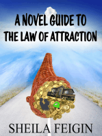 A Novel Guide to the Law of Attraction