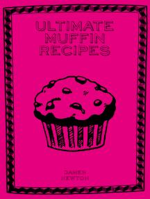 Ultimate Muffin Recipes
