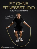 Fit ohne Fitnessstudio - Maximale Fettverbrennung mit Intervalltraining