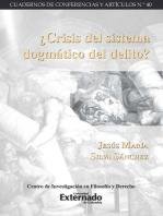 ¿Crisis del sistema dogmático del delito?