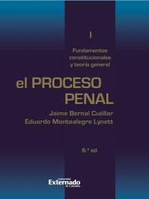 El proceso penal. Tomo I: fundamentos constitucionales y teoría general