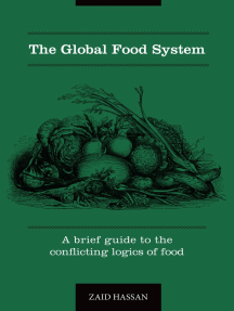 The Global Food System: A Brief Guide To The Conflicting Logics Of Food