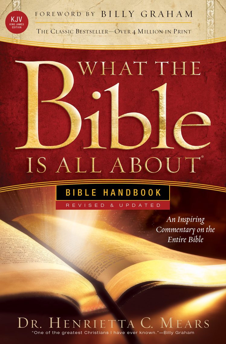 Read What The Bible Is All About Kjv Online By Dr Henrietta C Mears Books