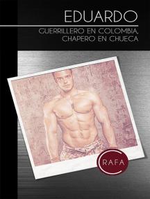Eduardo. Guerrillero en Colombia, chapero en Chueca