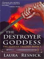 The Destroyer Goddess (The Silerian Trilogy, #3)