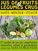 Jus de Fruits et de Légumes Crus