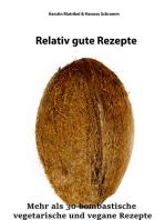 Relativ gute Rezepte