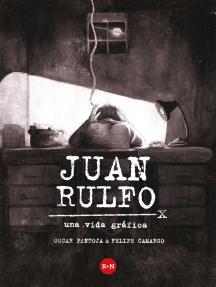 Juan Rulfo: Una vida gráfica