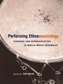 Performing Ethnomusicology: Teaching and Representation in World Music Ensembles
