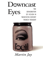Downcast Eyes: The Denigration of Vision in Twentieth-Century French Thought