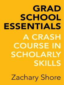 Grad School Essentials: A Crash Course in Scholarly Skills