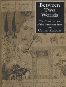 Between Two Worlds: The Construction of the Ottoman State