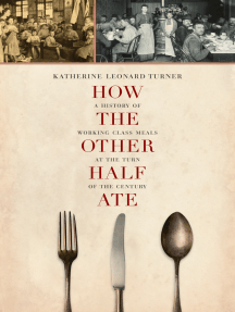 How the Other Half Ate: A History of Working-Class Meals at the Turn of the Century