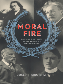 Moral Fire: Musical Portraits from America's Fin de Siècle