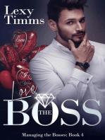 Love the Boss: Managing the Bosses Series, #4