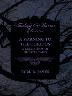 A Warning to the Curious - A Collection of Ghostly Tales (Fantasy and Horror Classics)